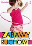 Zabawy ruchowe dla dzieci zdrowych i niepełnosprawnych w sklepie internetowym Booknet.net.pl