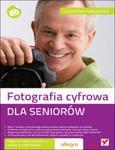 Fotografia cyfrowa. Dla seniorów w sklepie internetowym Booknet.net.pl