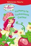 Kochamy cię Truskawkowe Ciastko w sklepie internetowym Booknet.net.pl