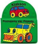 Klakson. Poznajmy się. Pojazdy w sklepie internetowym Booknet.net.pl