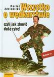 Wszystko o wędkarstwie czyli jak złowić dużą rybę w sklepie internetowym Booknet.net.pl