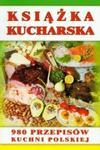 Książka kucharska. 980 przepisów kuchni polskiej w sklepie internetowym Booknet.net.pl