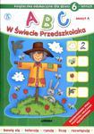 ABC w Świecie Przedszkolaka. Zeszyt A. Książeczka edukacyjna dla dzieci 6-letnich w sklepie internetowym Booknet.net.pl