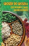 Groszek do groszka czyli potrawy z fasoli grochu soczewicy w sklepie internetowym Booknet.net.pl
