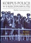 Korpus policji w II Rzeczypospolitej. Służba i życie prywatne w sklepie internetowym Booknet.net.pl