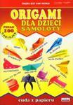 Origami dla dzieci - Samoloty w sklepie internetowym Booknet.net.pl
