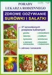 Zdrowe odżywianie. Surówki i sałatki. Porady lekarza rodzinnego w sklepie internetowym Booknet.net.pl