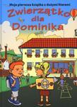 Zwierzątko dla Dominika. Moja pierwsza książka z dużymi literami w sklepie internetowym Booknet.net.pl