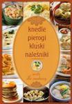 Knedle, pierogi, kluski, naleśniki, omlety, racuchy... Uczta dla smakoszy w sklepie internetowym Booknet.net.pl
