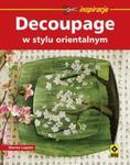 Decoupage w stylu orientalnym w sklepie internetowym Booknet.net.pl