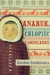 Anaruk, chłopiec z Grenlandii w sklepie internetowym Booknet.net.pl