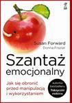 Szantaż emocjonalny. Jak się obronić przed manipulacją i wykorzystaniem w sklepie internetowym Booknet.net.pl