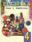 Dom i okolica. Klasa 4, szkoła podstawowa. Plastyka. Podręcznik w sklepie internetowym Booknet.net.pl