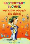 Ilustrowany słownik wyrazów obcych dla dzieci w sklepie internetowym Booknet.net.pl