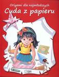 Origami dla najmłodszych Cuda z papieru w sklepie internetowym Booknet.net.pl