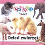 Dzieci zwierząt Poznaj świat w sklepie internetowym Booknet.net.pl