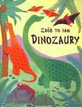 Dinozaury Zrób to sam w sklepie internetowym Booknet.net.pl