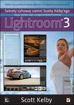 Lightroom 3. Sekrety cyfrowej ciemni Scotta Kelby'ego. Edycja i obróbka zdjęć w prog.Adobe Photoshop w sklepie internetowym Booknet.net.pl