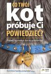 Co Twój kot próbuje Ci powiedzieć? Poznaj tajemnice kociej psychologii w sklepie internetowym Booknet.net.pl