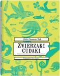 Zwierzaki cudaki Księga najdziwniejszych zwierząt świata w sklepie internetowym Booknet.net.pl
