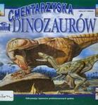 Zobacz na własne oczy Cmentarzyska dinozaurów w sklepie internetowym Booknet.net.pl
