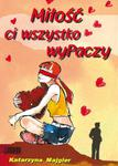 Miłość ci wszystko wyPaczy w sklepie internetowym Booknet.net.pl