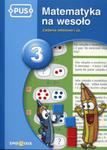 Matematyka na wesoło 3 Zadania tekstowe I cz. w sklepie internetowym Booknet.net.pl