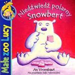 Niedźwiedź polarny Snowbert. Małe ZOO Lucy w sklepie internetowym Booknet.net.pl