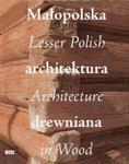 Małopolska architektura drewniana, Lesser Polish Architecture in Wood w sklepie internetowym Booknet.net.pl