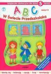 ABC w Świecie Przedszkolaka. Zeszyt B. Książeczka edukacyjna dla dzieci 5-cioletnich w sklepie internetowym Booknet.net.pl