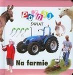 Na farmie Poznaj świat w sklepie internetowym Booknet.net.pl