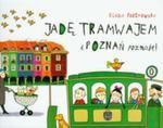 Jadę tramwajem i Poznań poznaję w sklepie internetowym Booknet.net.pl