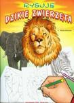 Rysuję dzikie zwierzęta w sklepie internetowym Booknet.net.pl