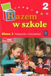 Razem w szkole. Klasa 3, szkoła podstawowa, część 2. Podręcznik z ćwiczeniami w sklepie internetowym Booknet.net.pl