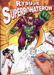 Rysuję Superbohaterów w sklepie internetowym Booknet.net.pl