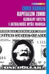 Kapitalizm zombi Globalny kryzys i aktualność myśli Marksa w sklepie internetowym Booknet.net.pl