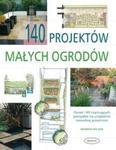 140 projektów małych ogrodów w sklepie internetowym Booknet.net.pl