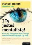 I Ty jesteś mentalistą! Naucz się odczytywać myśli, emocje i zachowania otaczających Cię osób w sklepie internetowym Booknet.net.pl