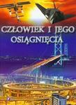 Człowiek i jego osiągnięcia w sklepie internetowym Booknet.net.pl