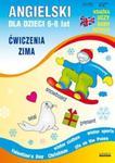 Angielski dla dzieci 6-8 lat. Ćwiczenia. Zima w sklepie internetowym Booknet.net.pl