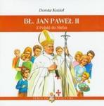 Bł Jan Paweł II Z Polski do Nieba w sklepie internetowym Booknet.net.pl