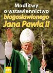 Modlitwy o wstawiennictwo błogosławionego Jana Pawła II w sklepie internetowym Booknet.net.pl