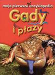 Gady i płazy. Moja pierwsza encyklopedia w sklepie internetowym Booknet.net.pl