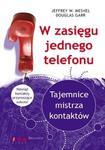W zasięgu jednego telefonu. Tajemnice mistrza kontaktów. w sklepie internetowym Booknet.net.pl