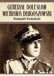 Generał Bolesław Wieniawa Długoszowski w sklepie internetowym Booknet.net.pl