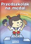 Przedszkolak na medal. Piosenki + płyta (CD) w sklepie internetowym Booknet.net.pl