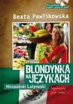 Blondynka na językach. Hiszpański Latynoski (+CD MP3) w sklepie internetowym Booknet.net.pl