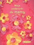 Moje podarunki dla mamy w sklepie internetowym Booknet.net.pl