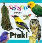 Ptaki Poznaj świat w sklepie internetowym Booknet.net.pl