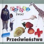 Przeciwieństwa Poznaj świat w sklepie internetowym Booknet.net.pl